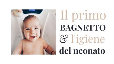 Il primo bagnetto e l'igiene del neonato